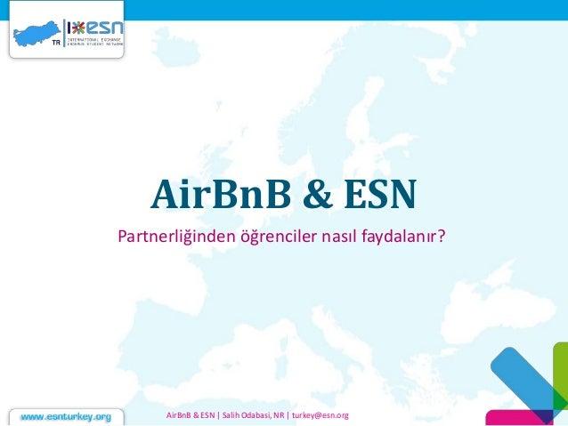 AirBnB & ESN Partnerliğinden öğrenciler nasıl faydalanır? AirBnB & ESN | Salih Odabasi, NR | turkey@esn.org