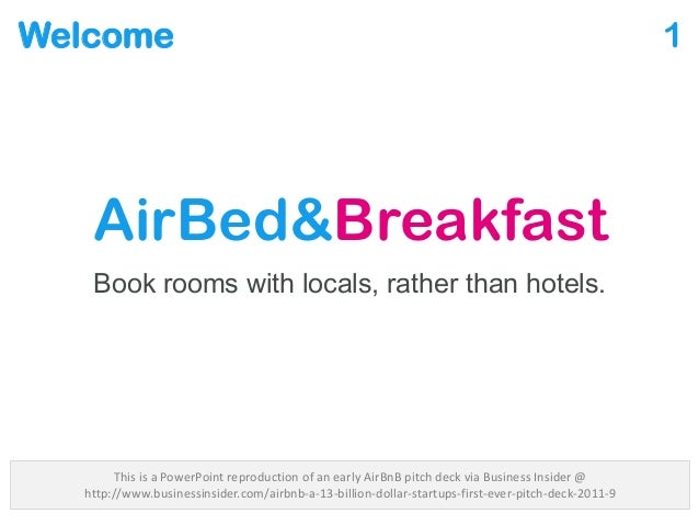 Welcome AirBed&Breakfast Book rooms with locals, rather than hotels. 1 This is a PowerPoint reproduction of an early AirBn...