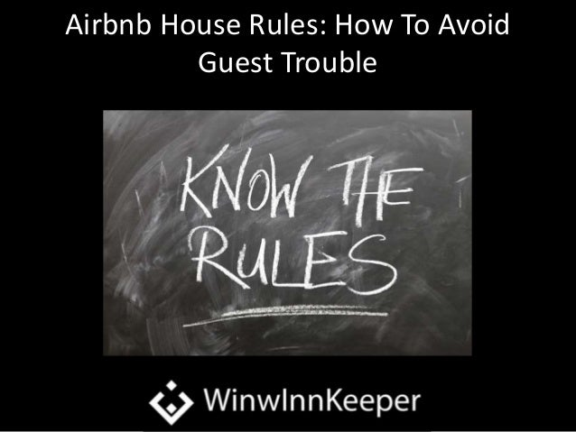 Airbnb House Rules: How To Avoid Guest Trouble
