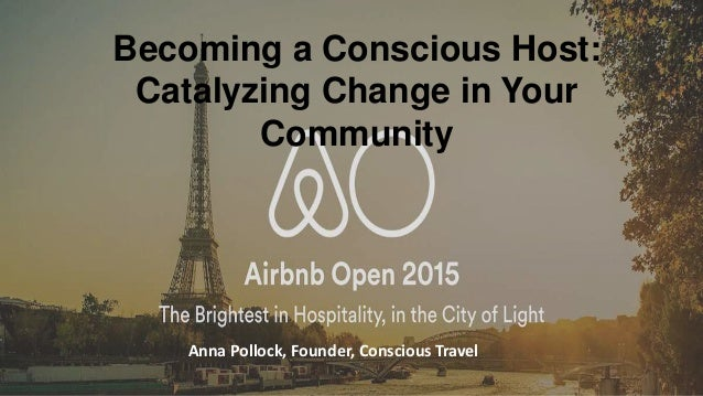 Anna Pollock, Founder, Conscious Travel Becoming a Conscious Host: Catalyzing Change in Your Community