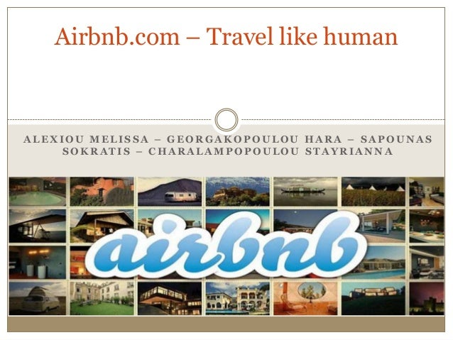 Airbnb.com – Travel like human  ALEXIOU MELISSA – GEORGAKOPOULOU HARA – SAPOUNAS SOKRATIS – CHARALAMPOPOULOU STAYRIANNA
