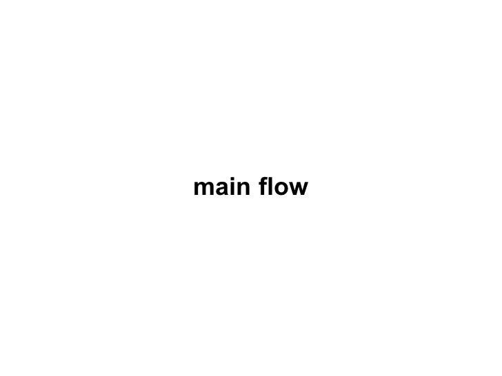 main flow