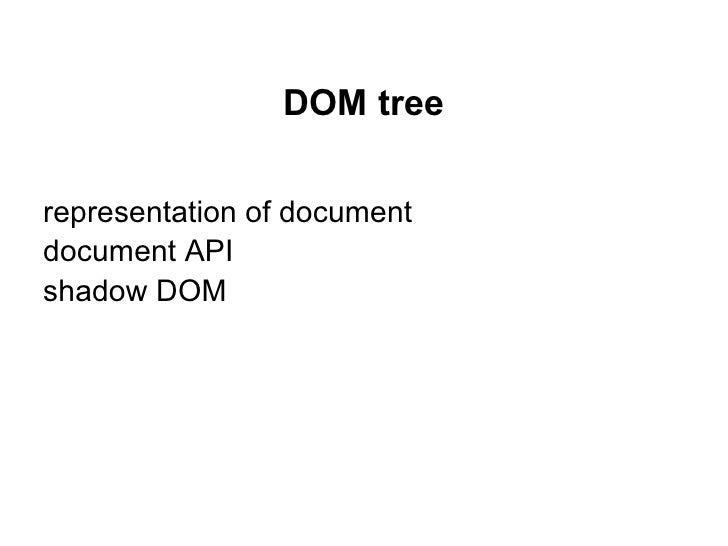 DOM treerepresentation of documentdocument APIshadow DOM