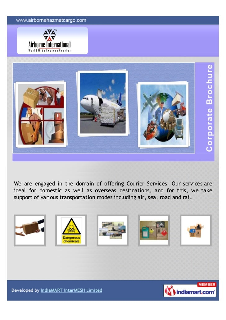 We are engaged in the domain of offering Courier Services. Our services areideal for domestic as well as overseas destinat...