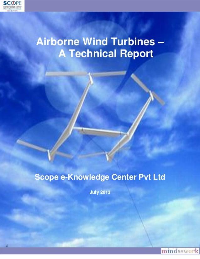 Airborne Wind Turbines – A Technical Report Scope e-Knowledge Center Pvt Ltd July 2013