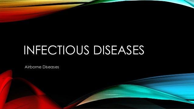 INFECTIOUS DISEASES Airborne Diseases