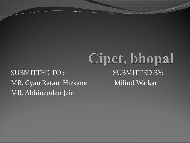SUBMITTED TO :- SUBMITTED BY:- MR. Gyan Ratan Hirkane Milind Waikar MR. Abhinandan Jain