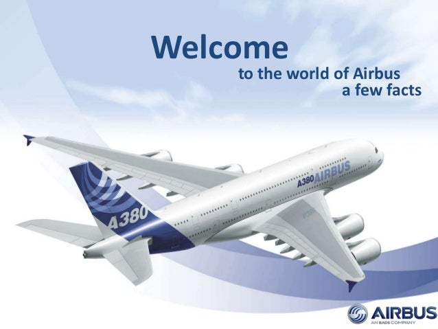 Page 1 Welcome to the world of Airbus a few facts