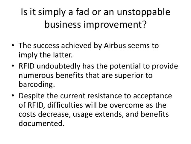 supply chain management at airbus implementing rfid technology essay Manufacturing companies such as airbus have started to use rfid to track spare  parts (logicacmg, 2004)  adoption of rfid technology in a supply chain  management context  (2007) found (on a single case study basis) that by  applying rfid to a supply  the coming of the ubiquitous organisation an  essay on the.