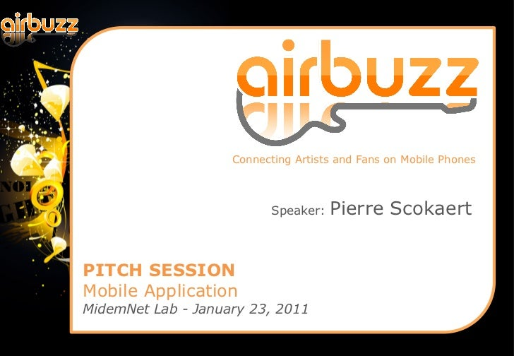 Connecting Artists and Fans on Mobile Phones                           Speaker:   Pierre ScokaertPITCH SESSIONMobile Appli...