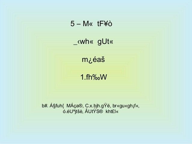 5 – M« tF¥ò _‹wh« gUt« m¿éaš 1.fh‰W  b#. Á§fuh{ MÁça®, C.x.bjh.gŸë, br«gu«gh¡f«, ó.éUªjtšè, ÂUtŸS® kht£l«