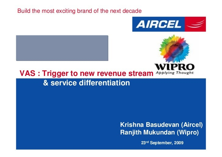 Build the most exciting brand of the next decade     VAS : Trigger to new revenue stream       & service differentiation  ...