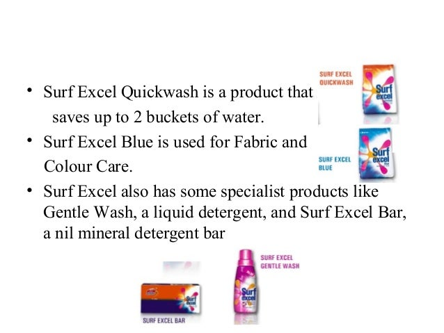 brand promotion of surf excel Promotional mix of surf excel 1 hul: india's largest fmcg company • india –largest fmcg company with 100 factories • incorporated in 1931 • touching 2 out of 3 consumer  • 20 distinct categories – home and personal care products, food and beverages 2.