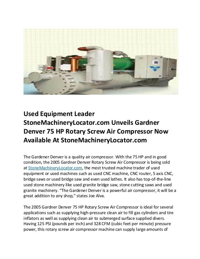 Used Equipment LeaderStoneMachineryLocator.com Unveils GardnerDenver 75 HP Rotary Screw Air Compressor NowAvailable At Sto...