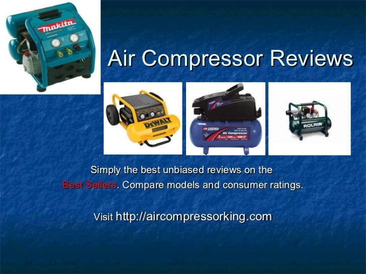 Air Compressor Reviews      Simply the best unbiased reviews on theBest Sellers. Compare models and consumer ratings.     ...