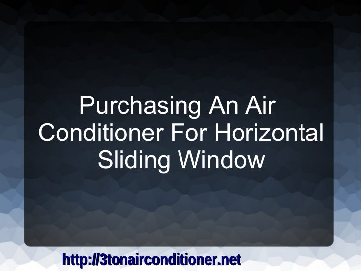 Air Conditioner For Horizontal Sliding Windows