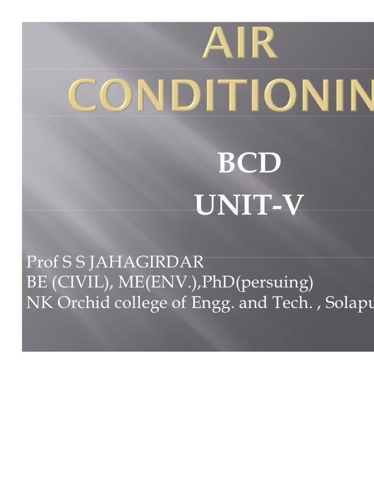 BCD                    UNIT V                    UNIT-VProfP f S S JAHAGIRDARBE (CIVIL), ME(ENV.),PhD(persuing)NK Orchid c...