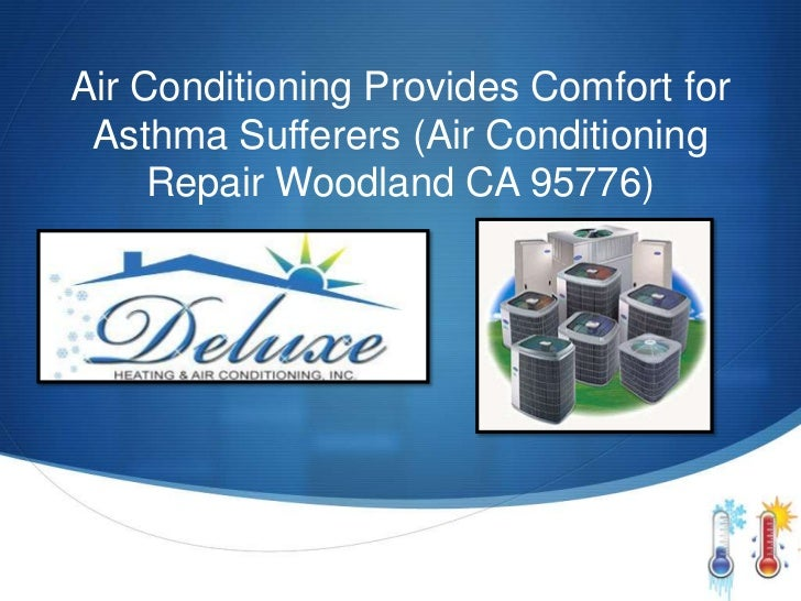 Air Conditioning Provides Comfort for Asthma Sufferers (Air Conditioning     Repair Woodland CA 95776)