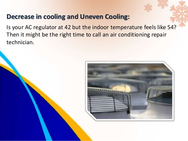 Unusual Smells: An air conditioner should never give off odd smells. If yours does, it could be a sign of mold or damaged ...
