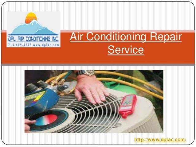 Air Conditioning Repair Service http://www.dplac.com/