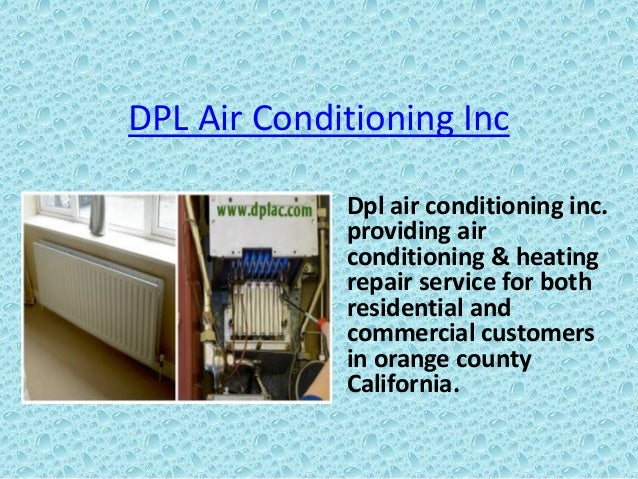 DPL Air Conditioning Inc Dpl air conditioning inc. providing air conditioning & heating repair service for both residentia...
