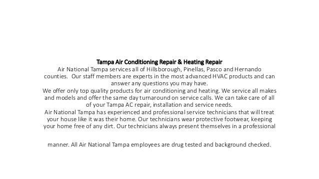 Tampa Air Conditioning Repair & Heating Repair Air National Tampa services all of Hillsborough, Pinellas, Pasco and Hernan...