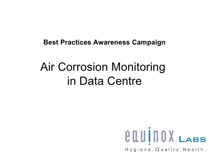 Best Practices Awareness CampaignAir Corrosion Monitoring     in Data Centre