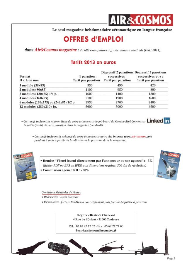 Offre emploiOFFRES d'EMPLOIdans Air&Cosmos magazine : 20 689 exemplaires diffusés chaque vendredi (DSH 2011)Dégressif 2 pa...