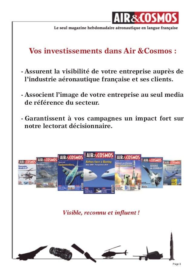 Visible, reconnu et influent !Vos investissements dans Air &Cosmos :- Assurent la visibilité de votre entreprise auprès del...