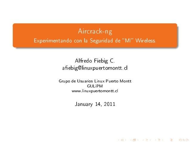 Aircrack-ngExperimentando con la Seguridad de  MI Wireless.                  Alfredo Fiebig C.           aebig@linuxpuerto...