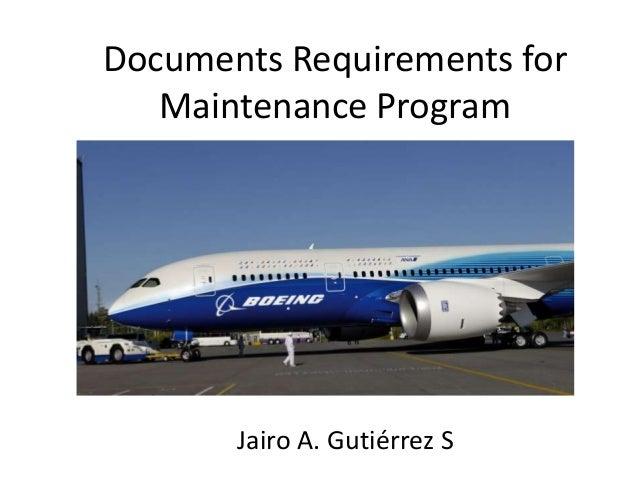 Documents Requirements for Maintenance Program  Jairo A. Gutiérrez S