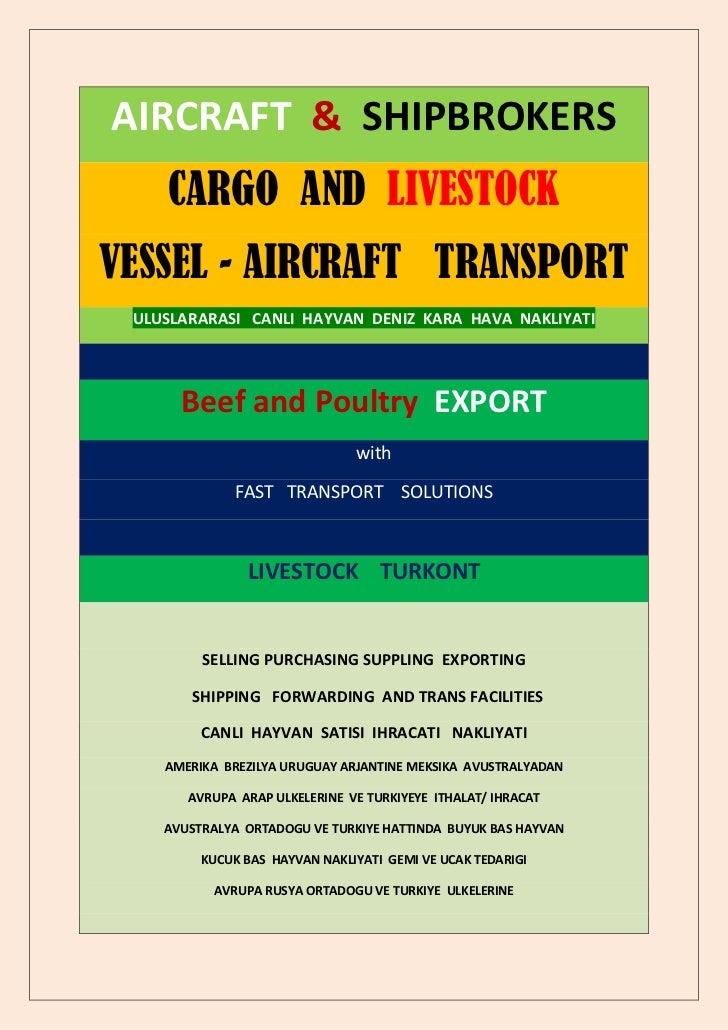 AIRCRAFT & SHIPBROKERS    CARGO AND LIVESTOCKVESSEL - AIRCRAFT TRANSPORT ULUSLARARASI CANLI HAYVAN DENIZ KARA HAVA NAKLIYA...