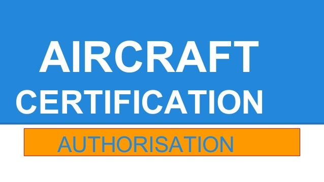 AIRCRAFT  CERTIFICATION  AUTHORISATION