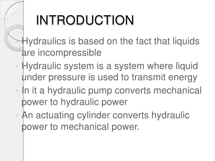 hydraulic system introduction Anchor: #i1000928 section 2: introduction to hydraulic analysis and design the involvement of hydraulic engineers from the design division or at the district level should ideally begin in the project initiation phase of a project.