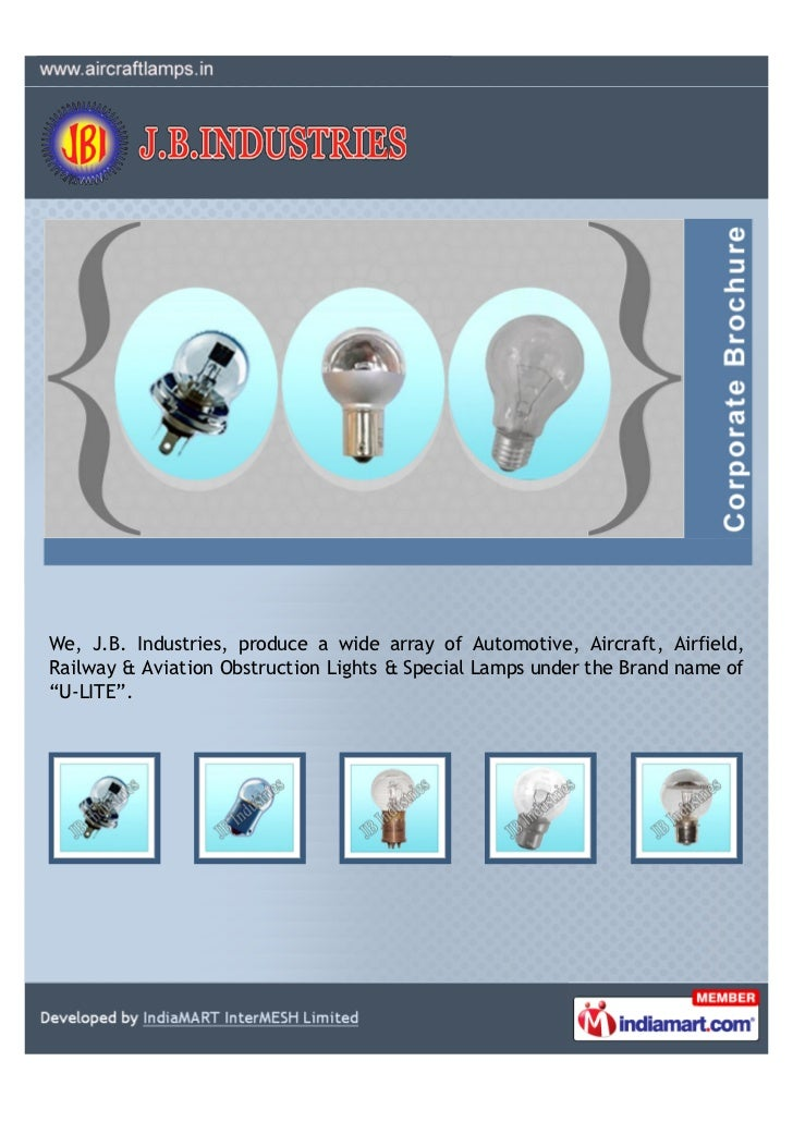 We, J.B. Industries, produce a wide array of Automotive, Aircraft, Airfield,Railway & Aviation Obstruction Lights & Specia...