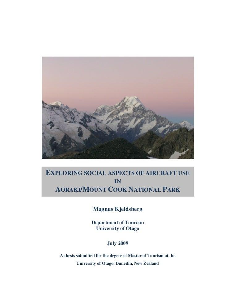 EXPLORING SOCIAL ASPECTS OF AIRCRAFT USE                IN  AORAKI/MOUNT COOK NATIONAL PARK                    Magnus Kjel...