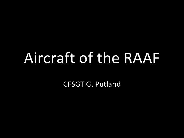 Aircraft of the RAAF CFSGT G. Putland