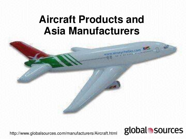 Aircraft Products and                Asia Manufacturershttp://www.globalsources.com/manufacturers/Aircraft.html