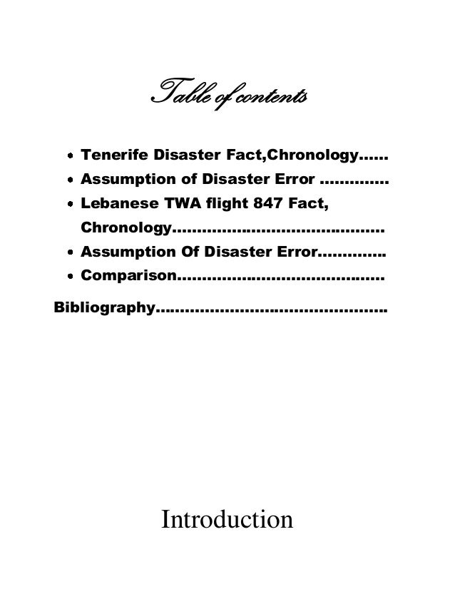 Table of contents Tenerife Disaster Fact,Chronology.….. Assumption of Disaster Error ..………... Lebanese TWA flight 847 Fact...