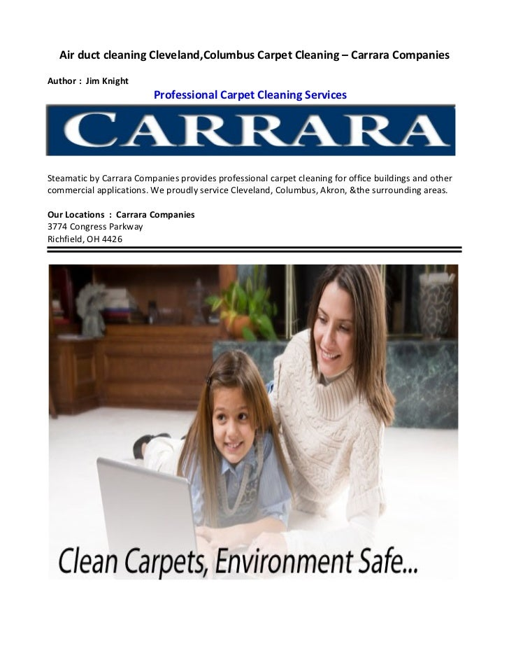 Air duct cleaning Cleveland,Columbus Carpet Cleaning – Carrara CompaniesAuthor : Jim Knight                          Profe...