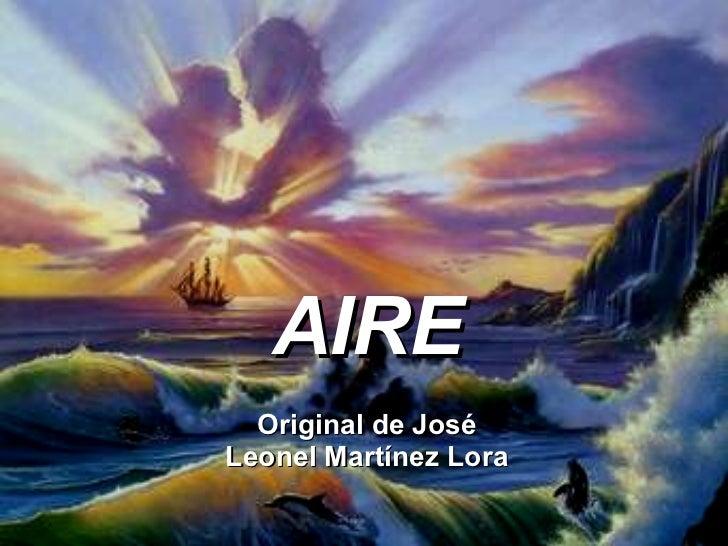 AIRE Original de José Leonel Martínez Lora