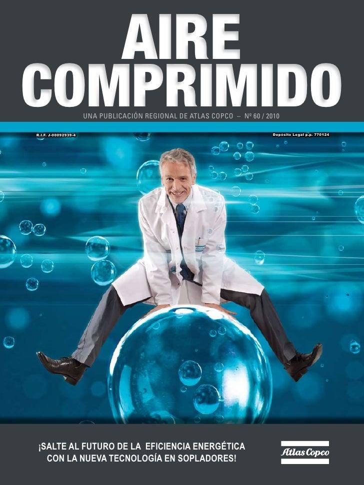 AIRE COMPRIMIDO R.I.F. J-00092939-4                       UNA PUBLICACIÓN REGIONAL DE ATLAS COPCO – Nº 60 / 2010          ...