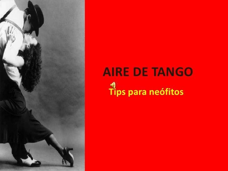 AIRE DE TANGO<br />Tips para neófitos<br />