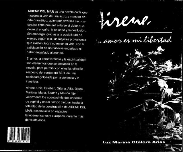 . AIRENE DEL MAR es una novela corta que  muestra la vida de una actriz y maestra de  arte dramático,  quien por diversas ...