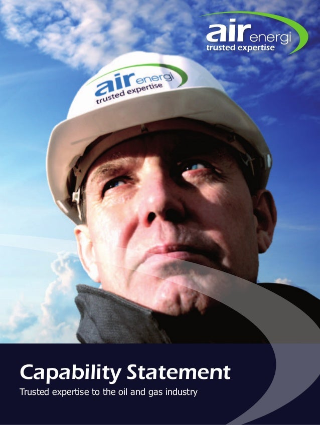 Capability Statement Trusted expertise to the oil and gas industry