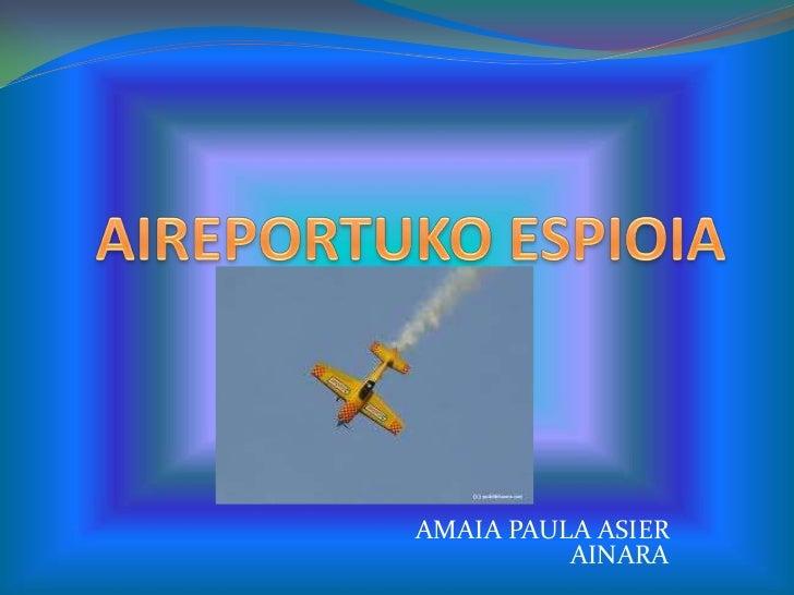 AMAIA PAULA ASIER          AINARA