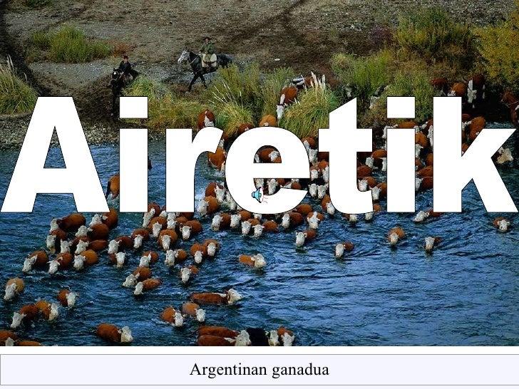 Airetik Argentinan ganadua