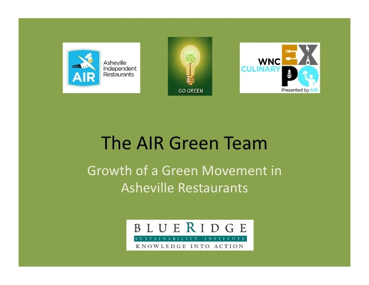The	  AIR	  Green	  Team	  Growth	  of	  a	  Green	  Movement	  in	      Asheville	  Restaurants
