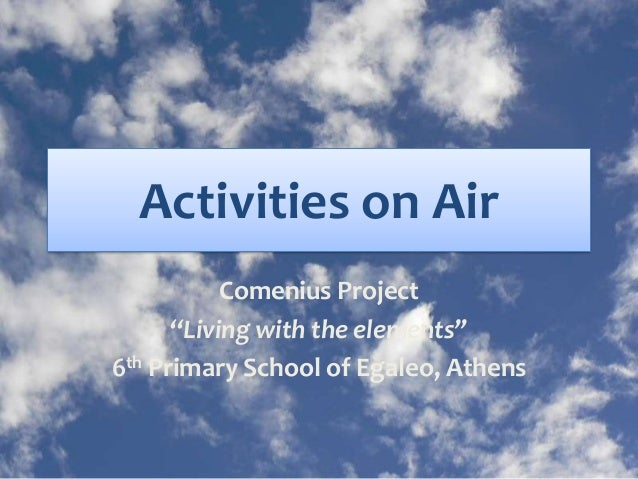 """Activities on Air Comenius Project """"Living with the elements"""" 6th Primary School of Egaleo, Athens"""