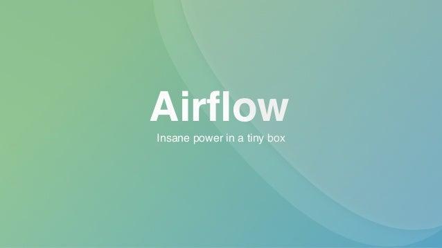 Airflow Insane power in a tiny box